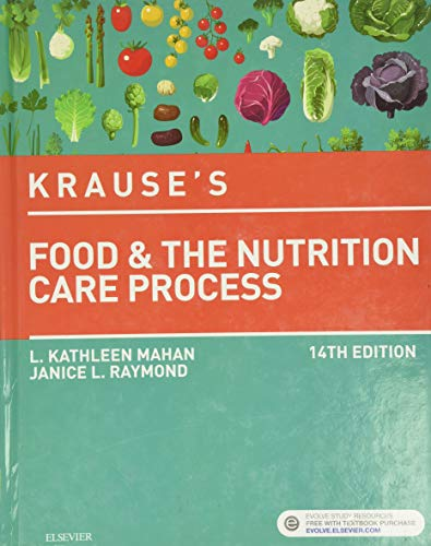 Compare Textbook Prices for Krause's Food & the Nutrition Care Process, 14e 14 Edition ISBN 9780323340755 by Mahan MS  RD  CDE, L. Kathleen,Raymond MS  RDN  CSG, Janice L