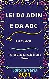 Lei da Adin e da Adc – Lei 9.868/99 - Processo e Julgamento da Ação Direta de Inconstitucionalidade e da Ação Declaratória de Constitucionalidade: Atualizada - 2021 (Portuguese Edition)