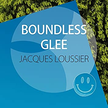 Boundless Glee (Arr. by Jacques Loussier)