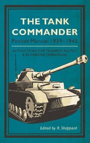 The Tank Commander Pocket Manual: 1939-1945