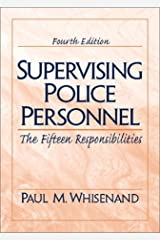 Supervising Police Personnel: The Fifteen Responsibilities (4th Edition) Hardcover