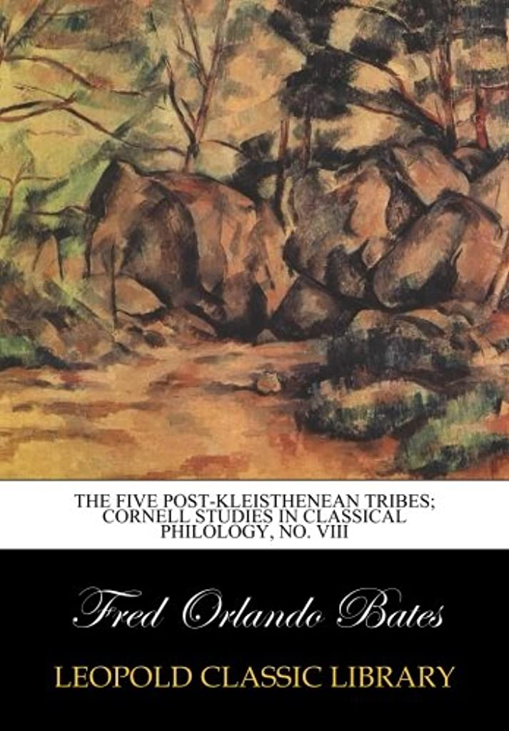 シンプルさ行株式会社The Five Post-Kleisthenean Tribes; Cornell Studies in Classical Philology, No. VIII