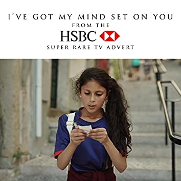 "I've Got My Mind Set On You (From the ""HSBC - Super Rare"" TV Advert)"