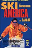 Ski and Snowboard America and Canada: Top winter Resorts in USA and Canada (Ski Snowboard America & Canada: Top Winter Resorts in USA & Canada)