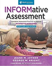 INFORMative Assessment: Formative Assessment Practices to Improve Mathematics Achievement, Middle and High School