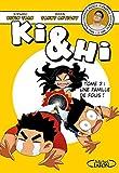 Ki & Hi - Tome 2 Une famille de fous !