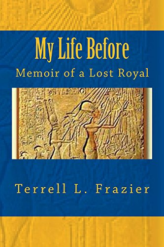 Book: My Life Before - Memoir of a Lost Royal by Terrell Leonardo Frazier
