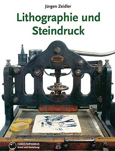 Lithographie und Steindruck: in Gewebe und Kunst, Technik und Geschichte