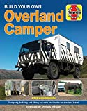 Build Your Own Overland Camper: Designing, building and kitting out vans and trucks for overland travel [Idioma Inglés]