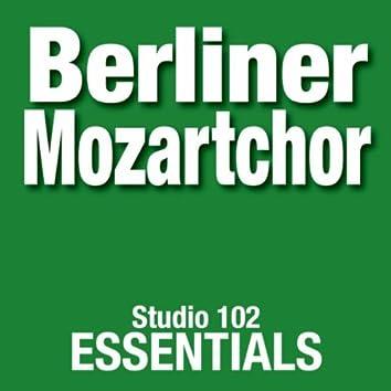 Berliner Mozartchor: Studio 102 Essentials