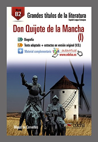 Don Quijote de la Mancha (I) B2 - Audio descargable en plataforma: Grandes Títulos De La Literatura - Nivel B2: Vol. 1