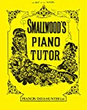 Smallwood's Piano Tutor: The Best of All Tutors (Faber Edition)