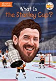 What Is the Stanley Cup? (What Was?) - Gail Herman