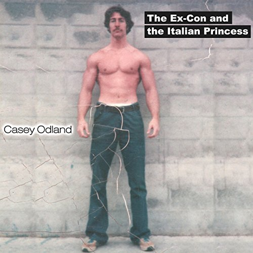 The Ex-Con and the Italian Princess audiobook cover art