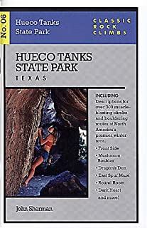 Hueco Tanks State Park, Texas (Classic Rock Climbs, No. 06 )