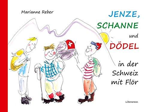 Jenze, Schanne und Dödel in der Schweiz mit Flör