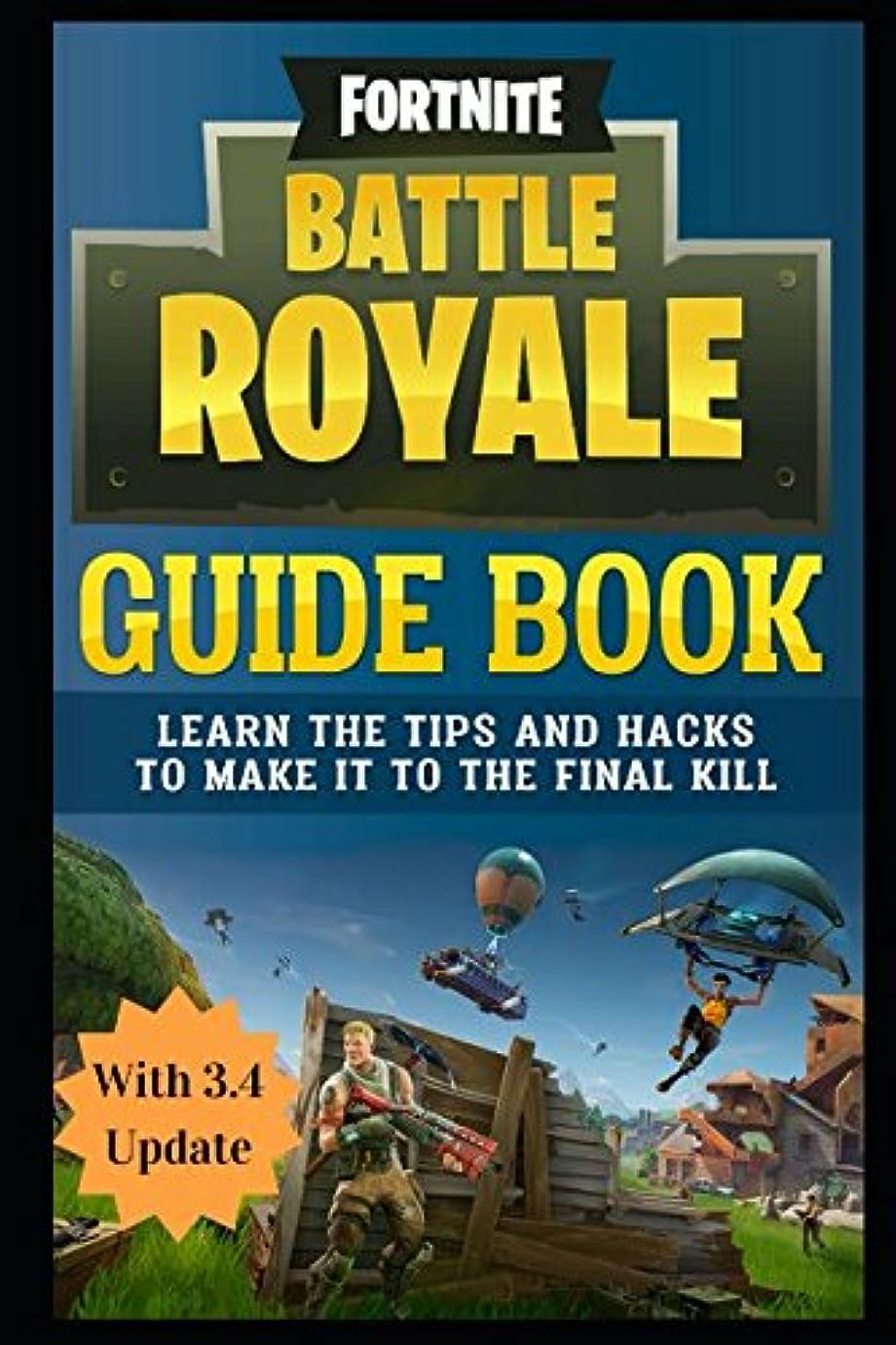バルセロナクラック行為Fortnite Battle Royale Guide Book: Learn the Tips and Hacks to Make It To the Final Kill