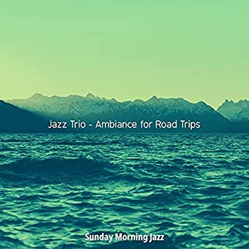Jazz Trio - Ambiance for Road Trips