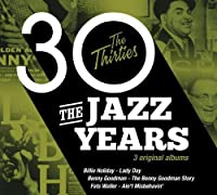 The Jazz Years - The Thirties (The Ultimate Jazz Series)
