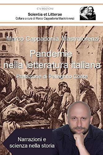 Pandemie nella letteratura italiana. : Narrazioni e scienza nella storia (Scientia et Litterae Vol. 1) (Italian Edition)