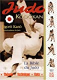 Judo Kodokan. La Bible du Judo