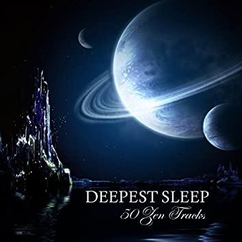 Deepest Sleep - 50 Zen Tracks to Fall Asleep and Sleep through the Night, Nature Sleepy Sounds to Help you Sleep