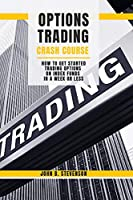 Options Trading Crash Course: How to Get Started Trading Options on Index Funds in a Week or Less
