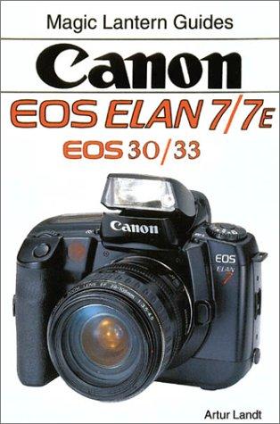 Canon Eos Elan 7/7E, Eos 30/30E (Magic Lantern Guides)