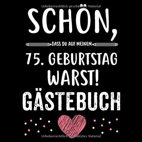 75. Geburtstag Gästebuch: Für Frau und Mann Geschenk 75er Geburtstag Gästebuch zum Glückwünsche selber eintragen 21 x 21 cm 121 Seiten