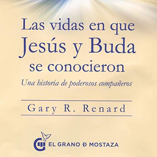 Las vidas en que Jesús y Buda se conocieron [The Lives in Which Jesus and Buddha Met] audiobook cover art