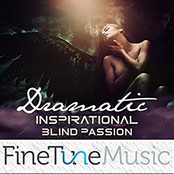 Dramatic: Inspirational Blind Passion
