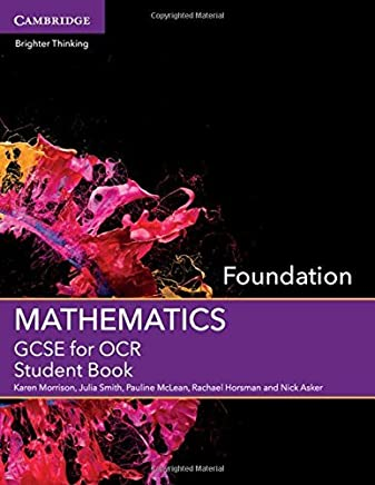 GCSE Mathematics for OCR Foundation Student Book (GCSE Mathematics OCR) by Karen Morrison Julia Smith Pauline McLean Rachael Horsman Nick Asker(2015-10-21)