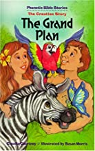 The Grand Plan: The Creation Story (Phonetic Bible Stories)