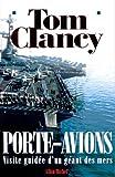 Porte-avions : Visite guidée d'un géant des mers