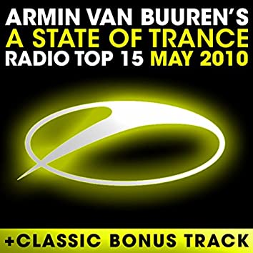 A State Of Trance Radio Top 15 - May 2010 (Including Classic Bonus Track)
