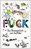 FUCK – Das Ausfüllbuch: Das Abreagierbuch zum Ausfüllen