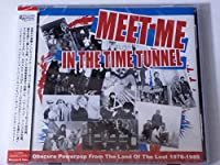 Meet Me In The Time Tunnel/Obscure Powerpop From The Land Of Last 1979-1985