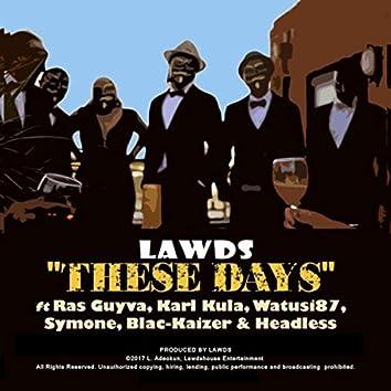 These Days (feat. Ras Guyva, Karl Kula, Watusi87, Symone, Blac-Kaizer & Headless)