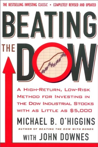 Beating the Dow Completely Revised and Updated: A High-Return, Low-Risk Method for Investing in the Dow Jones Industrial Stocks with as Little as $5,000 (English Edition)