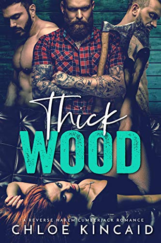 Thick Wood by Chloe Kincaid