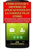 Como Enviar y Distribuir Aplicaciones en la Google Play Store: Aprenda a generar un...