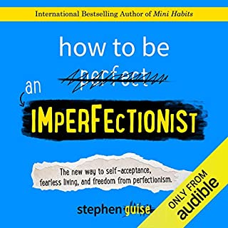 How to Be an Imperfectionist: The New Way to Self-Acceptance, Fearless Living, and Freedom from Perfectionism Titelbild