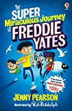 The Super Miraculous Journey of Freddie Yates (English Edition)
