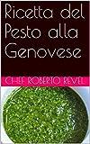 ricetta del pesto alla genovese (ricette dello chef roberto revel vol. 6)