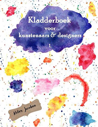 Kladderboek Voor Kunstenaars & Designers 1: Totaal 150 Pagina's: 60 Pagina's Blanco, 40 Pagina's Lijntjes En 50 Pagina's Ruitjes Papier