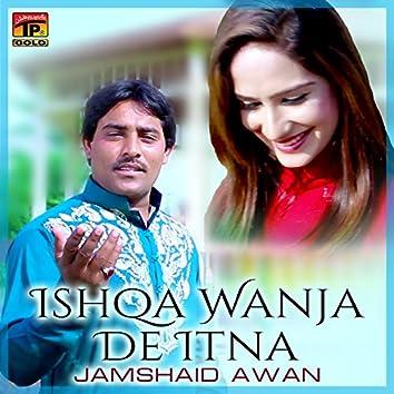 Ishqa Wanja De Itna - Single
