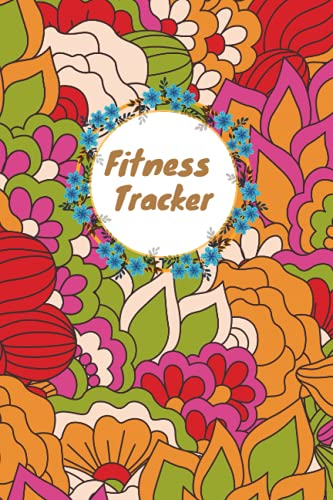 Fitness Tracker: Change Your Schedule | Change Your Life| Optimize Your Workout | Soft Cover