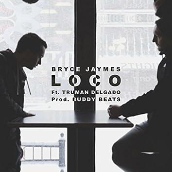 Loco (feat. Truman Delgado)