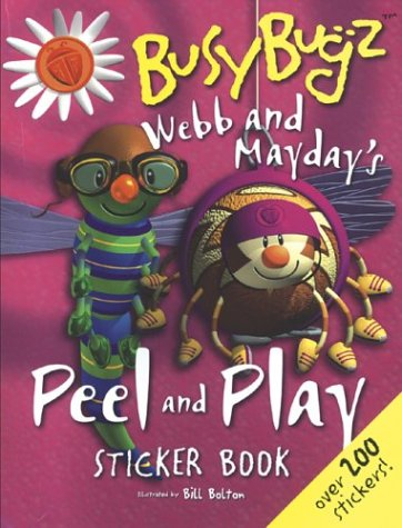 Webb and Mayday's Peel and Play Sticker Book: A Busybugz (Busybugz Sticker Book Series)