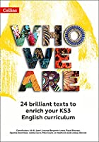 Who We Are KS3 Anthology Teacher Pack: 24 Brilliant Texts to Enrich Your KS3 English Curriculum